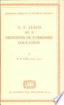 A.F. Leach as a Historian of Yorkshire Education