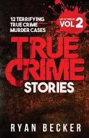 True Crime Stories Volume 2