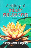 A history of Indian philosophy Vol 1