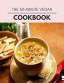 The 30 minute Vegan Cookbook