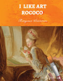 I Like Art: Rococo Book