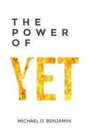 The Power of Yet