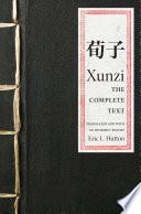 """""""Xunzi: The Complete Text"""" by Xunzi, Eric L. Hutton"""