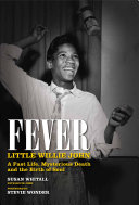 Fever  Little Willie John s Fast Life  Mysterious Death  and the Birth of Soul