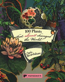 100 Plants That Almost Changed The World Book
