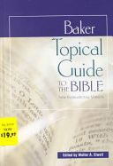 Baker Topical Guide To The Bible