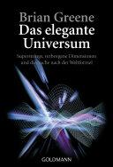 Das elegante Universum: Superstrings, verborgene Dimensionen und die ...