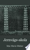 Jernvägs-skola Handbok för alla samhällsklasser till upplysning om jernvägarnas historia, teknik, administration och statistik. Ofversatt af A.M. Lindgren