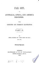 Far off; or, Australia, Africa, and America described
