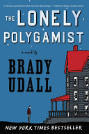 Pdf The Lonely Polygamist: A Novel Telecharger