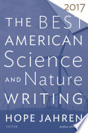 """The Best American Science and Nature Writing 2017"" by Hope Jahren, Tim Folger"