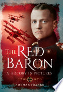 The Red Baron A History In Pictures Book