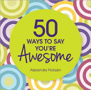 50 Ways to Say You're Awesome
