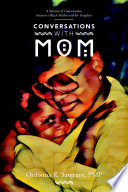 Conversations With Mom  A Memoir of Conversations Between a Black Mother and Her Daughter Book