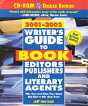 Writer s Guide to Book Editors  Publishers and Literary Agents 2001 2002 Book