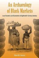 An Archaeology of Black Markets Book