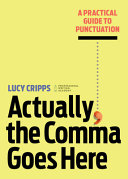 link to Actually, the comma goes here : a practical guide to punctuation in the TCC library catalog