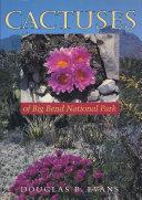 Cactuses of Big Bend National Park [Pdf/ePub] eBook