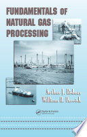 Fundamentals of Natural Gas Processing