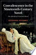 Convalescence in the Nineteenth Century Novel