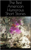 The Best American Humorous Short Stories Online Book