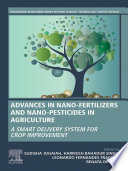 Advances in Nano Fertilizers and Nano Pesticides in Agriculture