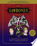 The Sawbones Book  The Hilarious  Horrifying Road to Modern Medicine