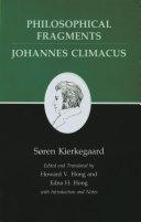 Kierkegaard's Writings, VII, Volume 7: Philosophical Fragments, or a Fragment of Philosophy/Johannes Climacus, or De omnibus dubitandum est. (Two books in one volume)