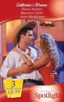 Cattleman's Woman: Cattleman's Pride / Kiss Me, Cowboy! / A Cowboy's Pursuit (Mills & Boon Spotlight)
