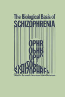 The Biological Basis of Schizophrenia