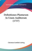 Read Online Definitiones Plantarum in Usum Auditorum (1737) For Free