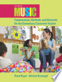 Music Fundamentals  Methods  and Materials for the Elementary Classroom Teacher