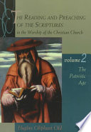 The Reading And Preaching Of The Scriptures In The Worship Of The Christian Church Volume 2