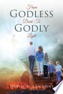 From Godless Dark To Godly Light