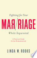 Fighting for Your Marriage While Separated