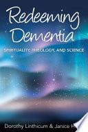Redeeming Dementia