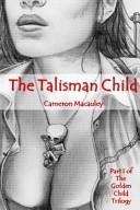 The Talisman Child Book