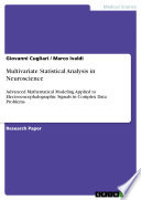 Multivariate Statistical Analysis in Neuroscience