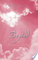 Beyond the Pink Clouds