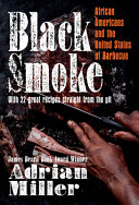 link to Black smoke : African Americans and the United States of barbecue in the TCC library catalog