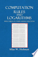 Computation Rules And Logarithms With Tables And Other Useful Functions