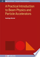 A Practical Introduction to Beam Physics and Particle Accelerators Book