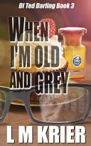 When I'm Old and Grey