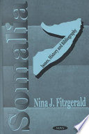 Somalia: Issues, History, and Bibliography - Nina J  Fitzgerald