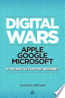 """""""Digital Wars: Apple, Google, Microsoft and the Battle for the Internet"""" by Charles Arthur"""