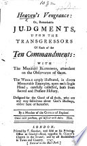 Heaven s Vengeance  or  remarkable judgments upon the transgressors of each of the Ten Commandments     By a member of the Church of England