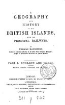 A geography with history of the British islands  with the principal railways