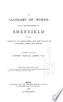 A Glossary of Words Used in the Neighbourhood of Sheffield Book PDF