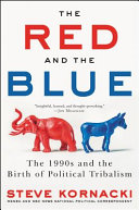 link to The red and the blue : the 1990s and the birth of political tribalism in the TCC library catalog