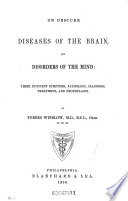 On Obscure Diseases of the Brain  and Disorders of the Mind